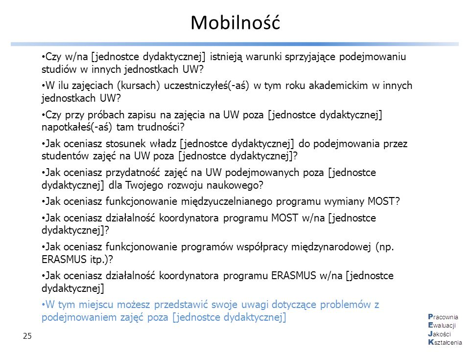 Mobilność Czy w/na [jednostce dydaktycznej] istnieją warunki sprzyjające podejmowaniu studiów w innych jednostkach UW